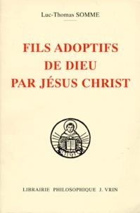 Feriasdhiver.fr FILS ADOPTIFS DE DIEU PAR JESUS CHRIST. La filiation divine par adoption dans la théologie de saint Thomas d'Aquin Image