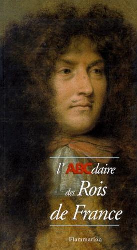 Luc Thomassin et Emmanuel Ducamp - L'ABCdaire des rois de France.
