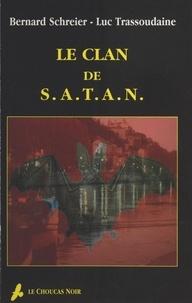 Luc Trassoudaine et Bernard Schreier - Le clan de SATAN.