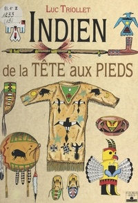 Luc Triollet - Indien de la tête aux pieds.