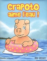 Luc Turlan - Crapoto aime l'eau !.