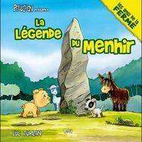 Luc Turlan - La légende du menhir.