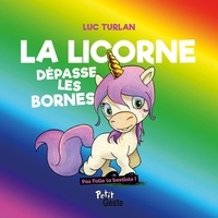 Luc Turlan - La licorne dépasse les bornes.