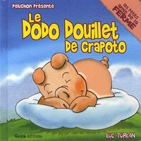 Luc Turlan - Le Dodo Douillet de Crapoto.
