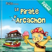Luc Turlan - Le pirate d'Arcachon.