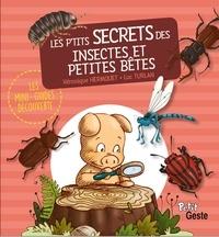 Luc Turlan et Véronique Hermouet - Les p'tits secrets des insectes et petites bêtes.