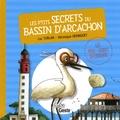 Luc Turlan et Véronique Hermouet - Les p'tits secrets du bassin d'Arcachon.
