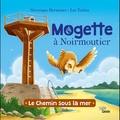 Luc Turlan et Véronique Hermouet - Mogette à Noirmoutier - Le chemin sous la mer.