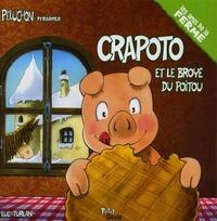 Luc Turlan - Peluchon présente  : Crapoto et le broyé du Poitou.