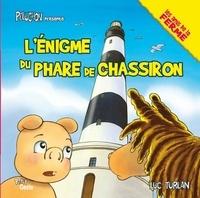 Luc Turlan - Peluchon présente  : L'énigme du phare de Chassiron.
