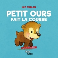 Luc Turlan - Petit ours fait la course.