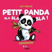 Luc Turlan - Petit panda bla bla bla !.