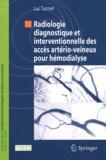 Luc Turmel - Radiologie diagnostique et interventionnelle des accès artério-veineux pour hémodialyse.