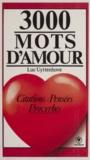 Luc Uyttenhove - 3000 mots d'amour - Citations, pensées, proverbes.