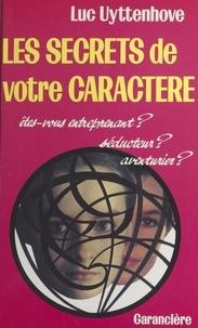 Luc Uyttenhove - Les Secrets de votre caractère.