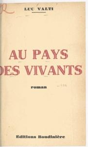 Luc Valti - Au pays des vivants.