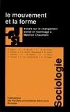 Luc Van Campenhoudt et Jean Rémy - Le mouvement et la forme - Essais sur le changement social en hommage à Maurice Chaumont.