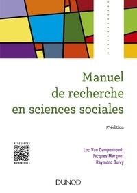 Luc Van Campenhoudt et Jacques Marquet - Manuel de recherche en sciences sociales.