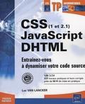 Luc Van Lancker - CSS (1 et 2.1), JavaScript, DHTML - Entraînez-vous à dynamiser votre code source.