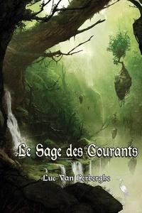 Luc Van Lerberghe - Chroniques d'un Esprit Vagabond Tome 2 : Le sage des courants.