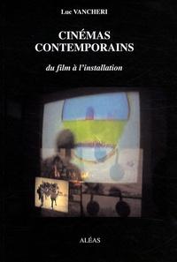 Luc Vancheri - Cinémas contemporains - Du film à l'installation.