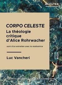 Luc Vancheri - Corpo celeste. les problemes de la pensee dans le cinema d'alice rohr wacher - Les problèmes de la pensée dans le cinéma d'Alice Rohrwacher.