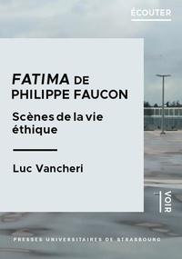 Luc Vancheri - Fatima de Philippe Faucon - Scènes de la vie éthique.