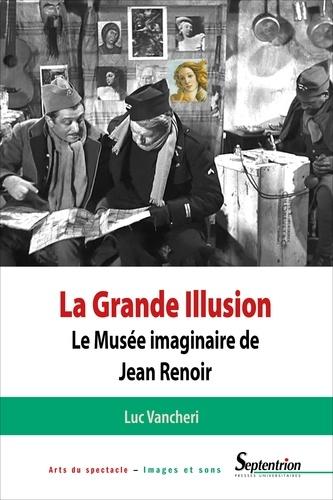 La Grande illusion. Le Musée imaginaire de Jean Renoir : essai d'iconologie politique