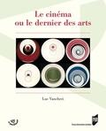 Luc Vancheri - Le cinéma ou le dernier des arts.