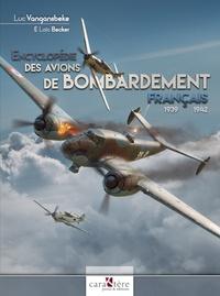Luc Vangansbeke et Loïc Becker - Encyclopédie des bombardiers français 1939-1942.