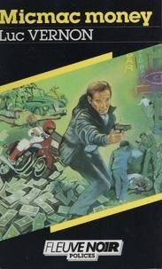 Luc Vernon - Spécial-police : Micmac money.