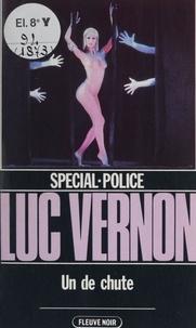 Luc Vernon - Spécial-police : Un de chute.