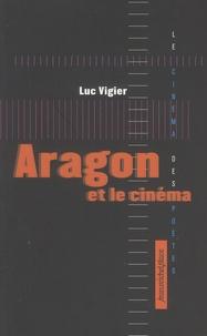 Luc Vigier - Aragon et le cinéma.