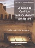 Luc Vilar et François Giudicelli - La cuisine de Cendrillon dans une chambre sous les toits.