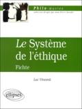 """Luc Vincenti - """"Le système de l'éthique"""", Fichte."""