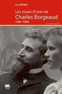 Les essais d'une vie- Charles Borgeaud (1861-1940) - Luc Weibel | Showmesound.org