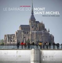 Luc Weizmann - Le barrage du Mont Saint-Michel.