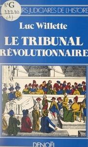 Luc Willette - Le tribunal révolutionnaire.