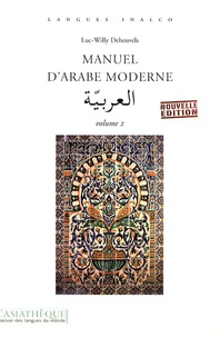 Luc-Willy Deheuvels - Manuel d'arabe moderne - Volume 2.