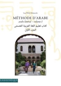 Luc-Willy Deheuvels - Methode d'arabe - Arabe litéral - volume 1.