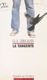 Luc Ziegler - La tangente.