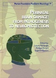 Luca A. Ramenghi et Philippe Evrard - Perinatal brain damage : from pathogenesis to neuroprotection.