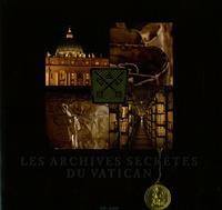 Luca Becchetti et Luca Carboni - Les archives secrètes du Vatican.