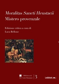 Luca Bellone - Moralitas Sancti Heustacii - Mistero provenzale.