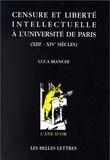 Luca Bianchi - Censure et liberté intellectuelle à l'Université de Paris - XIIIe-XIVe siècles.