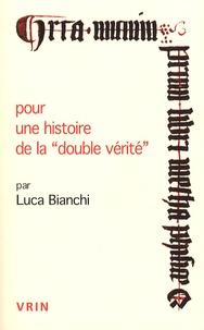 """Luca Bianchi - Pour une histoire de la """"double vérité""""."""