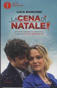 Luca Bianchini - La cena di Natale di Io che amo solo te.