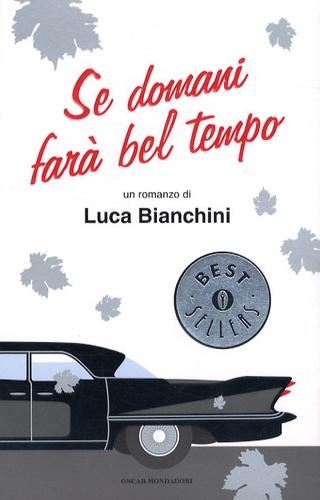 Luca Bianchini - Se domani farà bel tempo.