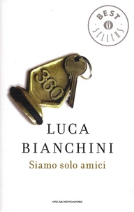 Luca Bianchini - Siamo solo amici.