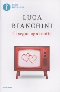 Luca Bianchini - Ti seguo ogni notte.